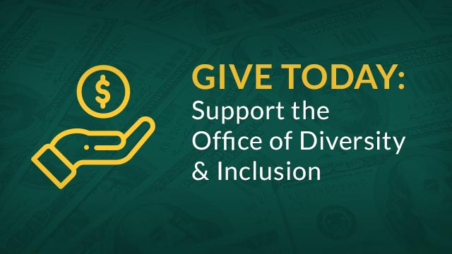 Give Today: Support the Office of Diversity & Inclusion